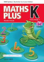 Maths Plus K for NSW : Student Book - Australian Curriculum - Harry O'Brien