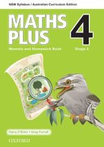 Maths Plus 4 for NSW : Mentals and Homework Book - Australian Curriculum - Harry O'Brien