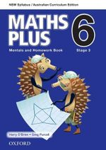 Maths Plus 6 for NSW : Mentals and Homework Book - Australian Curriculum - Harry O'Brien