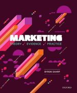 Marketing : Theory, Evidence, Practice - Byron Sharp