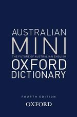 Australian Oxford Mini Dictionary  : 4th Edition - Mark Gwynn