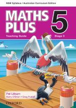 Maths Plus 5 for NSW : Teaching Guide - Australian Curriculum - Harry O'Brien