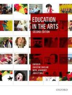 Education in the Arts : 2nd Edition - Christine Sinclair