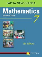 Mathematics Essential Skills Grade 7 Outcomes Edition For Papua New Guinea - Pat Lilburn