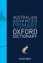 Oxford Australian Advanced Primary Dictionary - Mark Gwynn