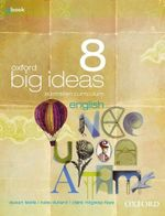Oxford Big Ideas English 8 : Student Textbook + Obook - Australian Curriculum - Susan Leslie