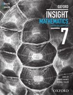 Oxford Insight Mathematics 7 Australian Curriculum Student Book + Obk/as - John Ley