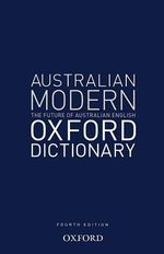 Australian Modern Oxford Dictionary : 4th Edition - Bruce Moore