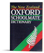New Zealand Schoolmate Dictionary : NZ Dictionaries/Thesauruses/Reference