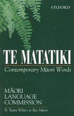 Te Matatiki : Contemporary Maori Words - Maori Language Commission
