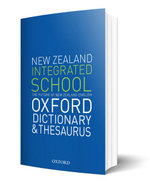 The New Zealand Oxford Integrated School Dictionary and Thesaurus : NZ Dictionaries/Thesauruses/Reference