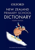 New Zealand Oxford Primary School Dictionary : NZ Dictionaries/Thesauruses/Reference