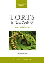Torts in New Zealand : Cases and Materials - Bill Professor Atkin