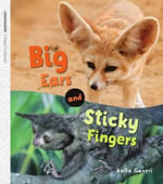 Oxford Literacy Independent Non-fiction Big Ears and Sticky Fingers - Anita Ganeri