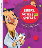 Oxford Literacy Independent Non-fiction Burps, Scabs and Smells - Anita Ganeri