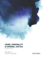 Crime Criminality & Criminal Justice 2Ed - Rob White
