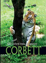 The Second [Oxford India] Illustrated Corbett : A History - Jim Corbett