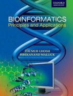 Bioinformatics : Principles and Applications - Zhumar Ghosh