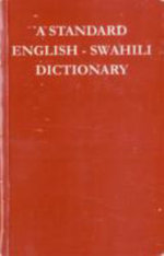 Standard English-Swahili Dictionary : (Founded on Madan's English-Swahili Dictionary) - Frederick Johnson