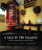 A Tale of Two Villages Village Culture in the New Territorie : The Story of Changing Village Life in the New Territories - DISTEFANO