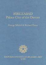 Firuzabad : Palace City of the Deccan - Richard Maxwell Eaton