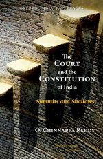 The Court and the Constitution of India : Summit and Shallows - Reddy O. Chinnappa