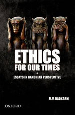 Ethics for Our Times : Essays in Gandhian Perspective - M V Nadkarni