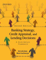Banking Strategy, Credit Appraisal, and Lending Decisions : A Risk-Return Framework - Hrishikes Bhattacharya