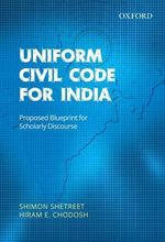 Uniform Civil Code for India : Proposed Blueprint for Scholarly Discourse - Shimon Shetreet
