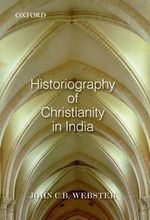 Historiography of Christianity in India - John C. B. Webster