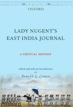 Lady Nugent's East India Journal : A Critical Edition - Late Maria Nugent