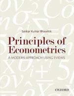 Principles of Econometrics : A Modern Approach Using EViews - Sankar Kumar Bhaumik