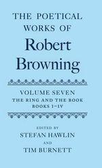 The Poetical Works of Robert Browning : Volume VII - Robert Browning