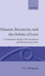Chaucer, Boccaccio and the Debate of Love : A Comparative Study of the