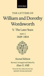 The Letters of William and Dorothy Wordsworth : The Later Years Volume 5 - William Wordsworth