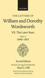 The Letters of William and Dorothy Wordsworth : v. VII - William Wordsworth