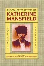 The Collected Letters of Katherine Mansfield : 1918-September 1919 Volume II - Katherine Mansfield