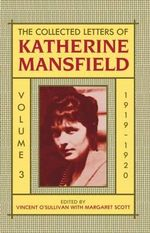 The Collected Letters of Katherine Mansfield : 1919-1920 Volume 3 - Katherine Mansfield