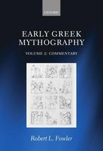 Early Greek Mythography : Commentary v. 2 - Robert L. Fowler