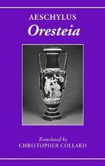 Aeschylus : Oresteia - Aeschylus