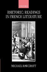 Rhetoric : Readings in French Literature - Michael Hawcroft