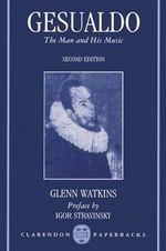 Gesualdo : The Man and His Music - Glenn Watkins