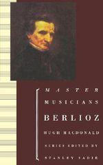 Berlioz : Master Musicians Series - Hugh Macdonald