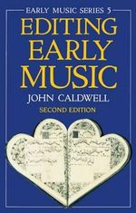Editing Early Music : Early Music Series - John Caldwell