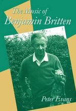The Music of Benjamin Britten : Clarendon Paperbacks - Peter Evans