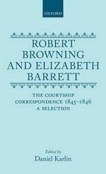 Courtship Correspondence, 1845-46 : A Selection - Robert Browning