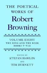 The Poetical Works of Robert Browning : Ring and the Book v.8 - Robert Browning