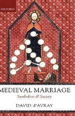 Medieval Marriage : Symbolism and Society - David D'Avray
