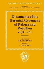 Documents of the Baronial Movement of Reform and Rebellion, 1258-67 : Oxford Medieval Texts