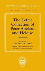 The Letter Collection of Peter Abelard and Heloise : Interdisciplinary Approaches